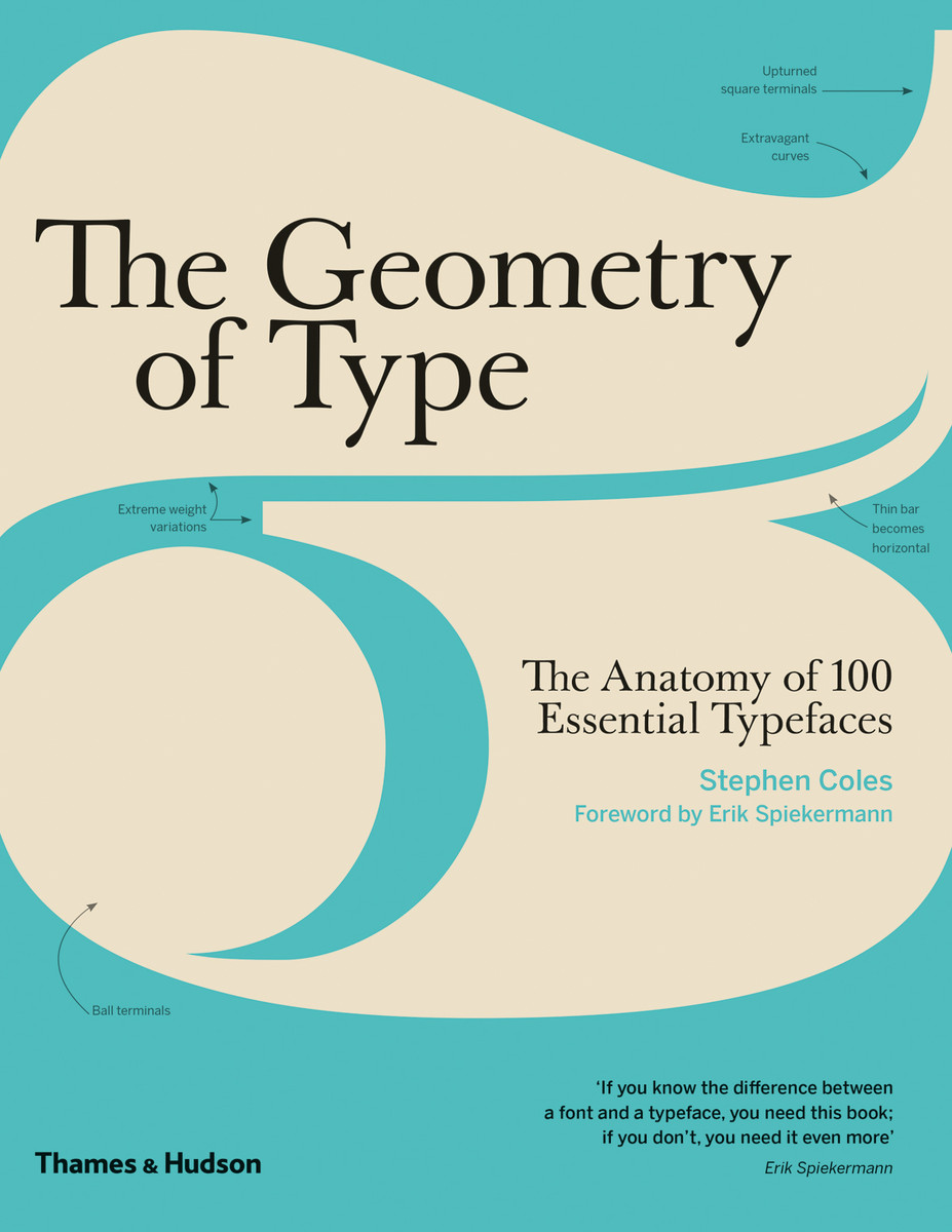 The Geometry of Type - The Anatomy of 100 Essential Typefaces ...