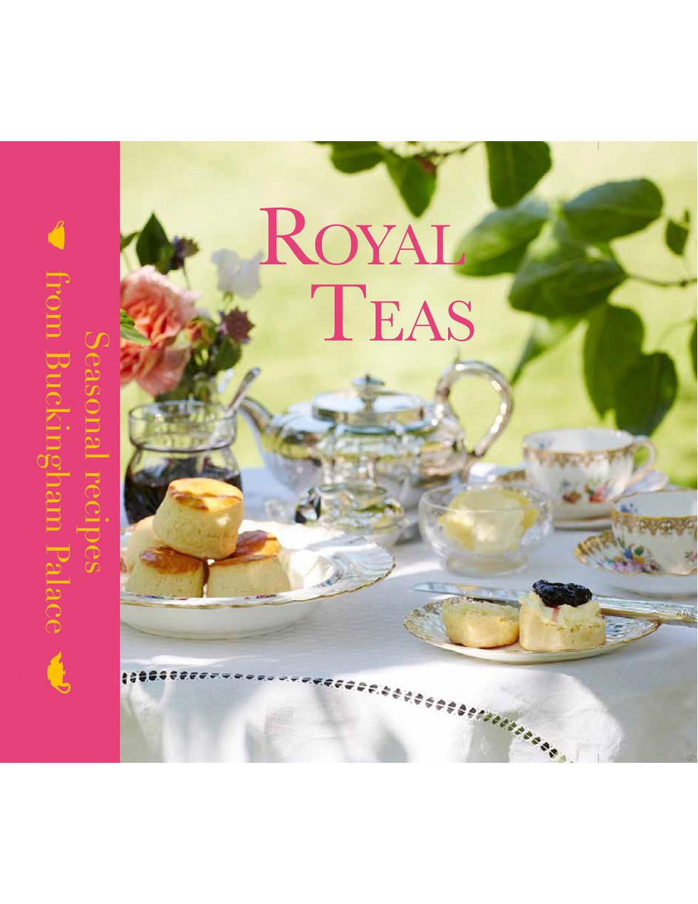 Royal Teas Seasonal Recipes From Buckingham Palace 9781909741331